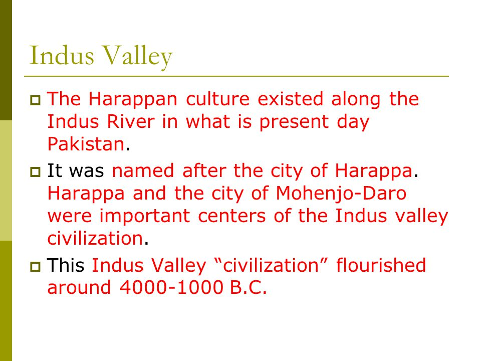 Natural Resources  The Indus Valley contained numerous natural resources that were an important part of Harappan civilization.