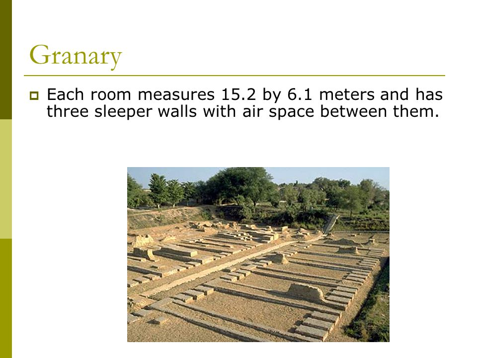 Granary  Each room measures 15.2 by 6.1 meters and has three sleeper walls with air space between them.