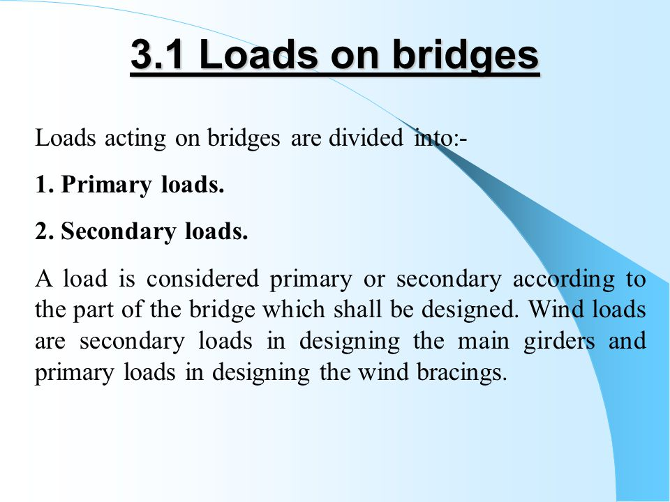 Roadway Bridges Fig(3-3)Fig(3-3) Within the kerb to kerb width of the roadway, the standard vehicles are assumed to travel parallel to the length of bridge, and to occupy any positions, which produce the maximum stress.