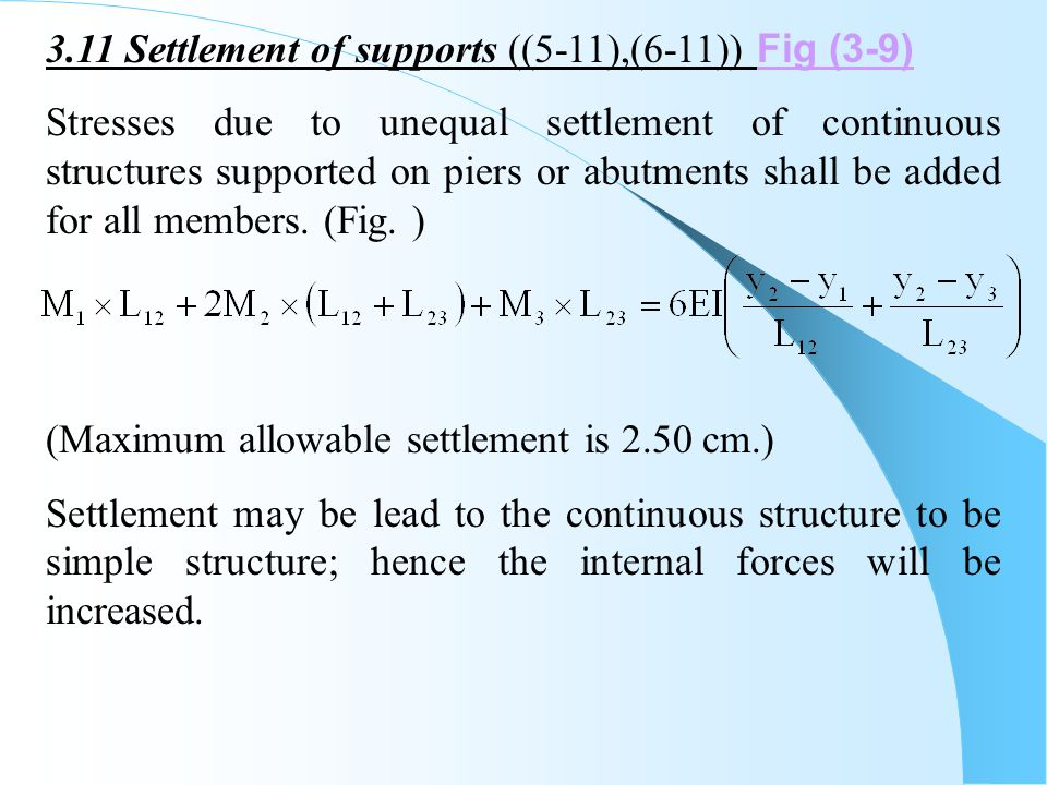 3.11 Settlement of supports ((5-11),(6-11)) Fig (3-9) Fig (3-9) Stresses due to unequal settlement of continuous structures supported on piers or abut