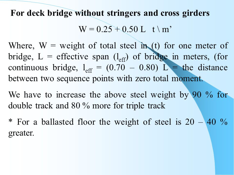 · Temperature has large effect.· The modulus of elasticity E = 2100 t/cm 2 for steel.