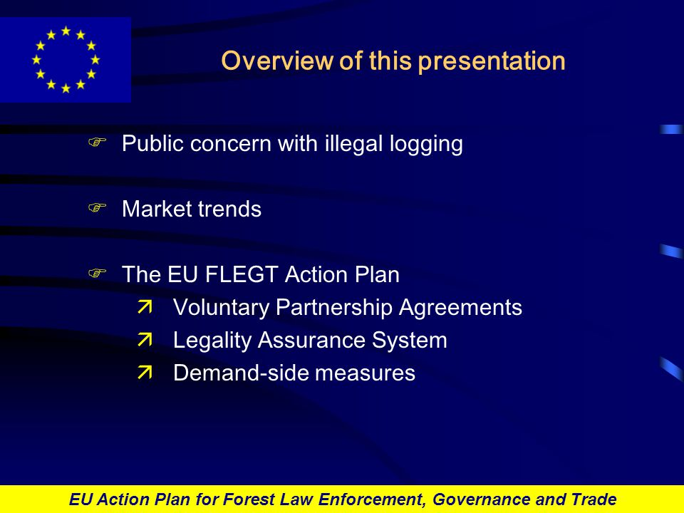 EU Action Plan for Forest Law Enforcement, Governance and Trade FLEGT VPA's: Where are we.