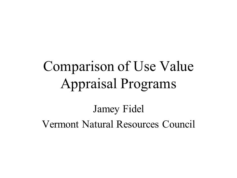 Comparison of Use Value Appraisal Programs Jamey Fidel Vermont Natural Resources Council