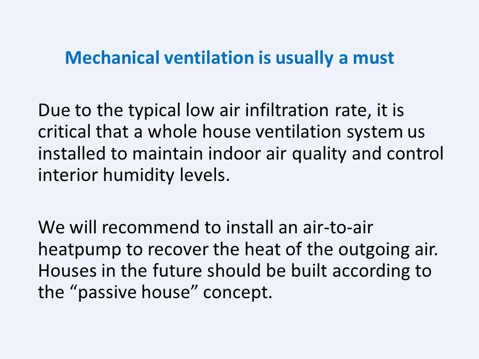 Air leakage in SIP houses More than 50% of a home's total envelope loss may be due to infiltration! SIPs houses have significantly lower air leakage.