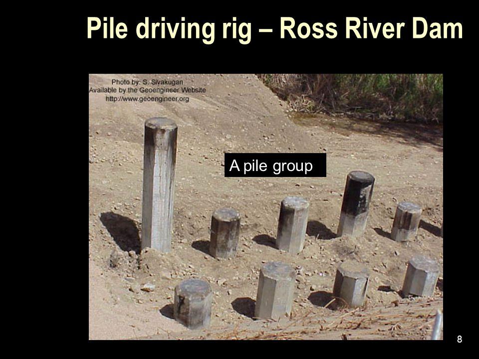 7 Pile driving rig – Ross River Dam
