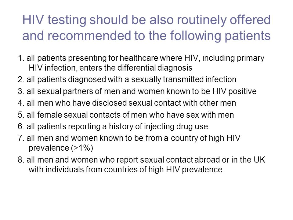 HIV testing should be also routinely offered and recommended to the following patients 1.