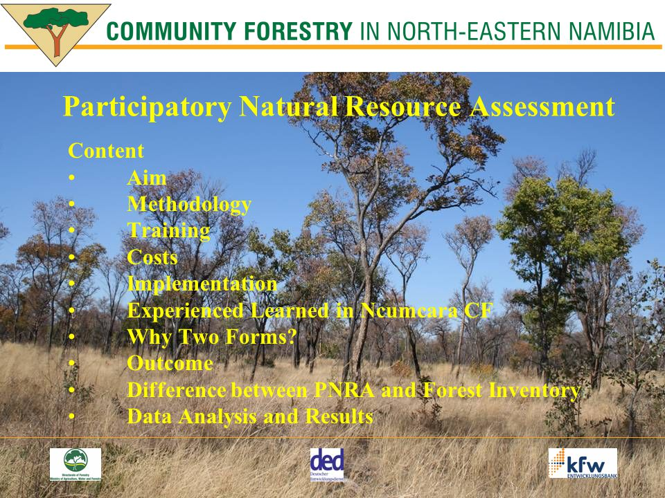 Participatory Natural Resource Assessment Content Aim Methodology Training Costs Implementation Experienced Learned in Ncumcara CF Why Two Forms.
