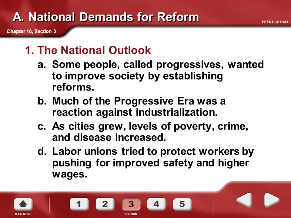 Chapter 16, Section 3 A. National Demands for Reform 1. The National Outlook a.Some people, called progressives, wanted to improve society by establis