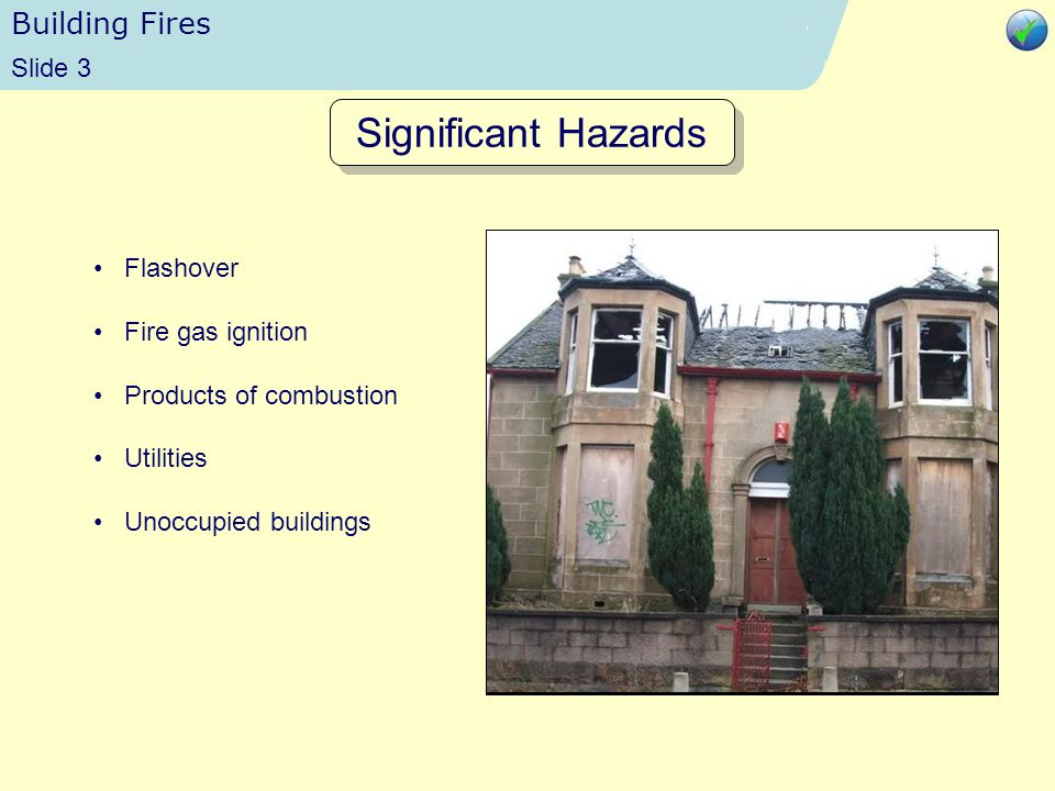 Building Fires Slide 2 Significant Hazards - Backdraught Move on to the next slide