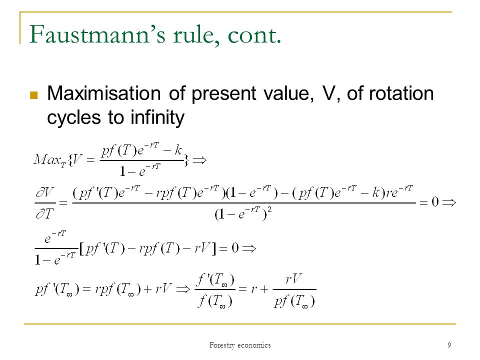 Forestry economics 9 Faustmann's rule, cont.