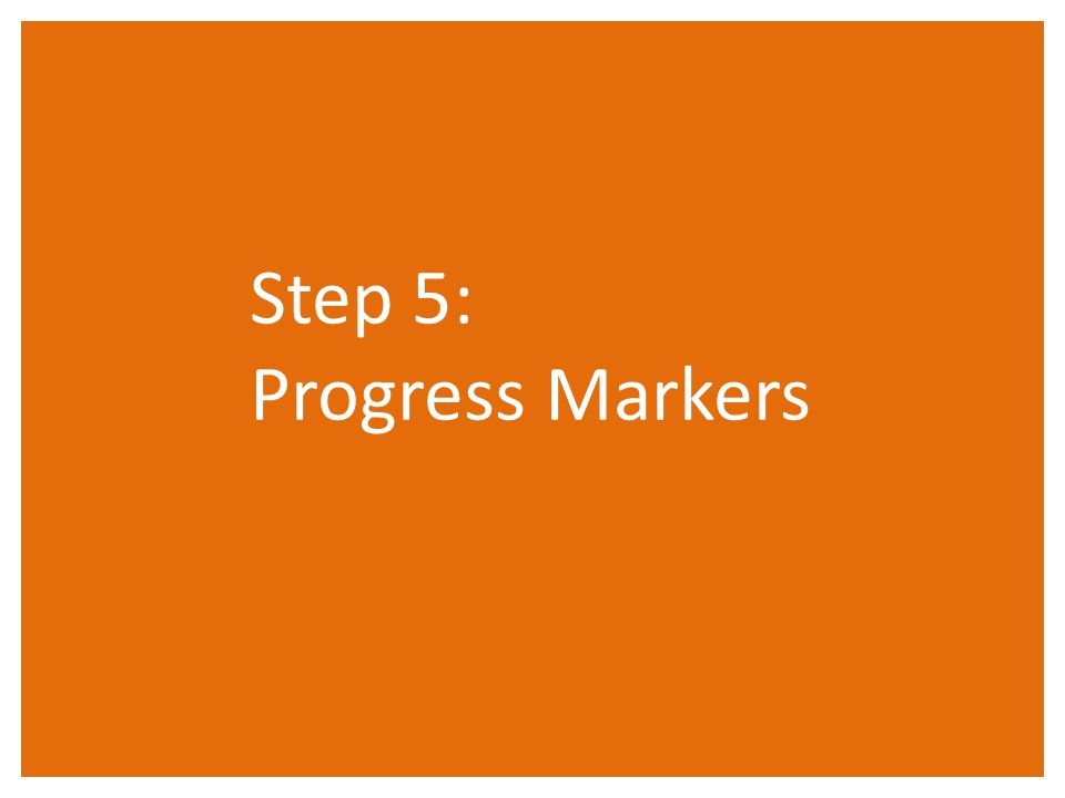 Step 5: Progress Markers