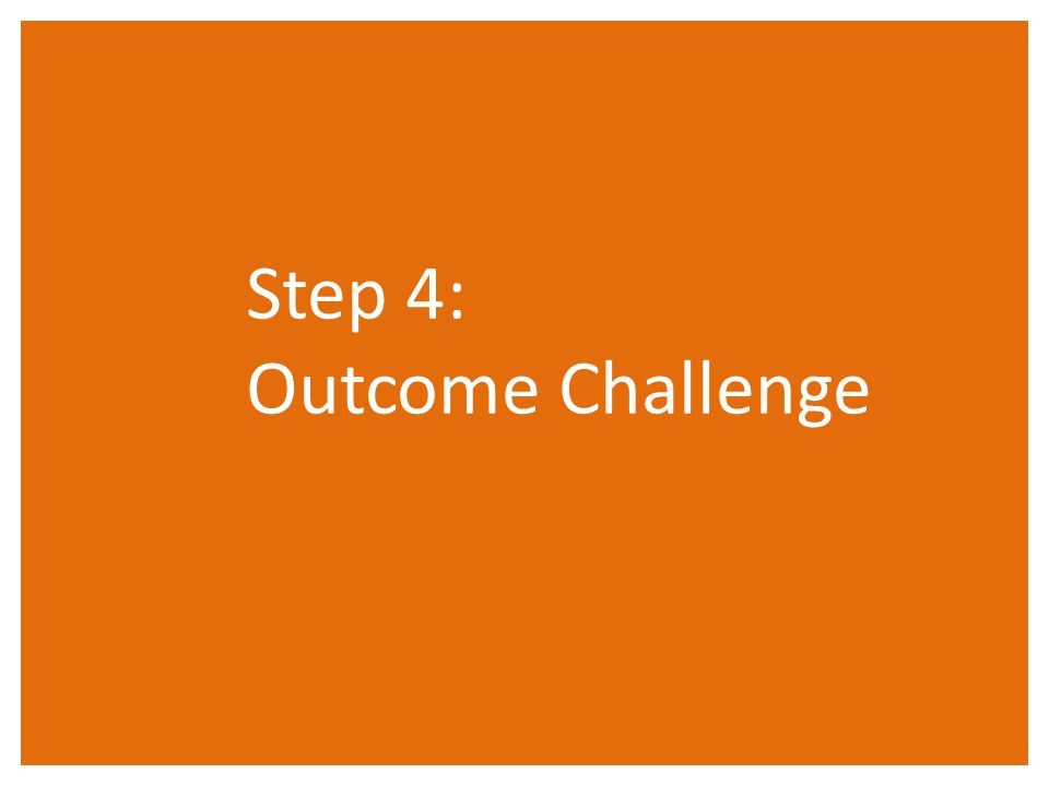 Step 4: Outcome Challenge