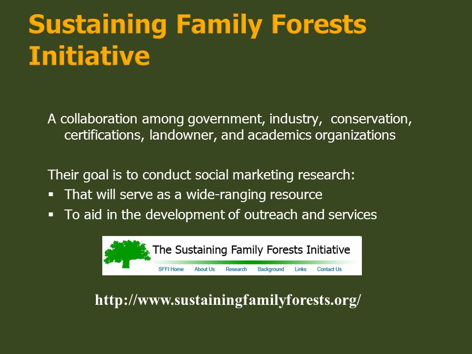 A collaboration among government, industry, conservation, certifications, landowner, and academics organizations Their goal is to conduct social marke