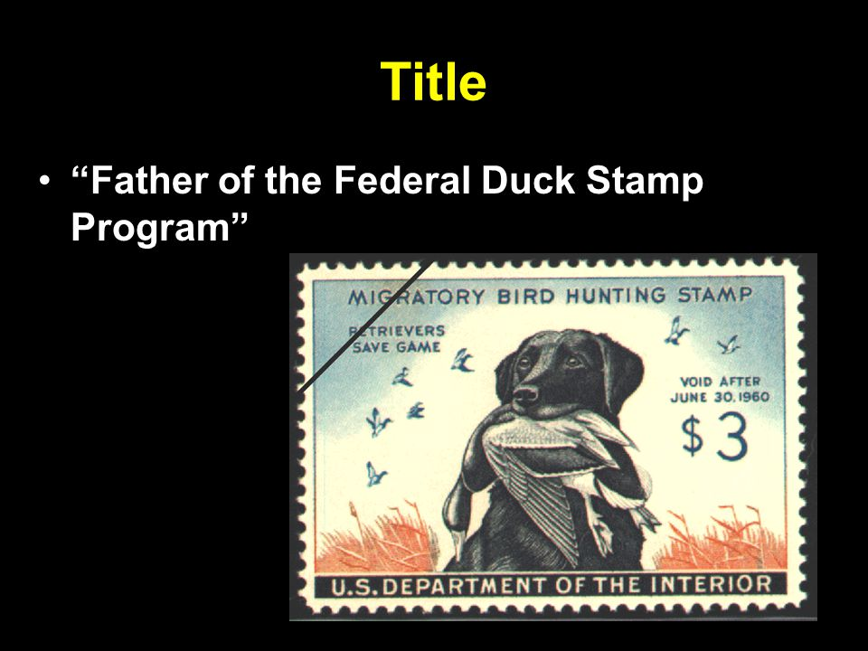 Title Father of the Federal Duck Stamp Program