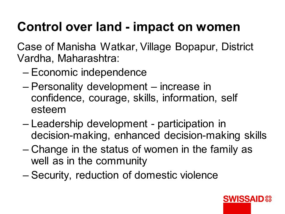Control over land - impact on women Case of Manisha Watkar, Village Bopapur, District Vardha, Maharashtra: –Economic independence –Personality develop