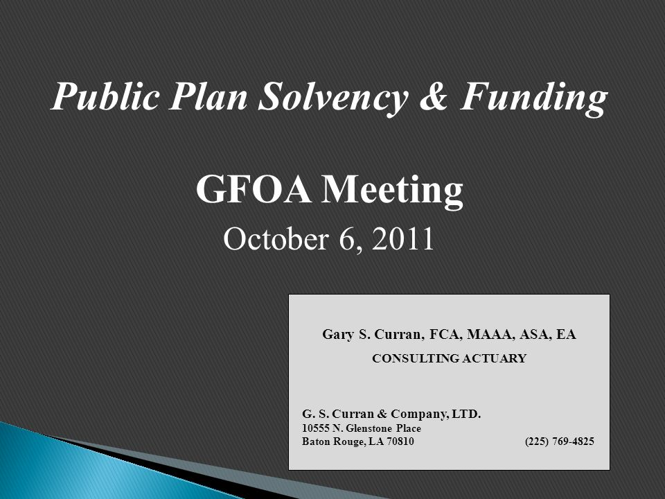 Public Plan Solvency & Funding GFOA Meeting October 6, 2011 Gary S.