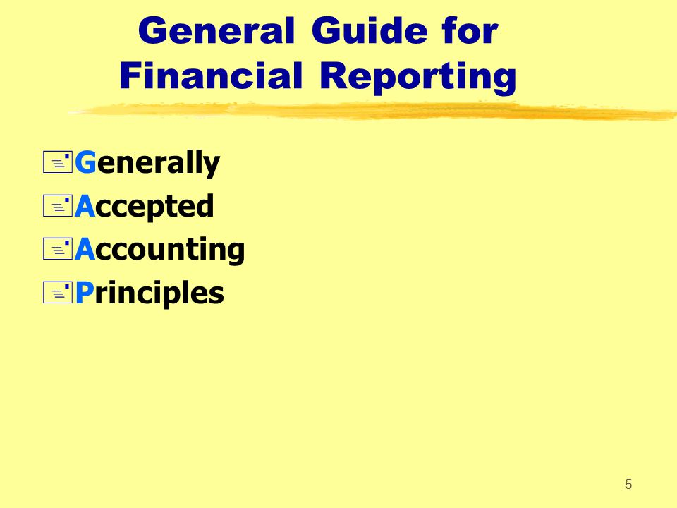 4 +Provide the most useful financial information for decision making Objective of Financial Reporting