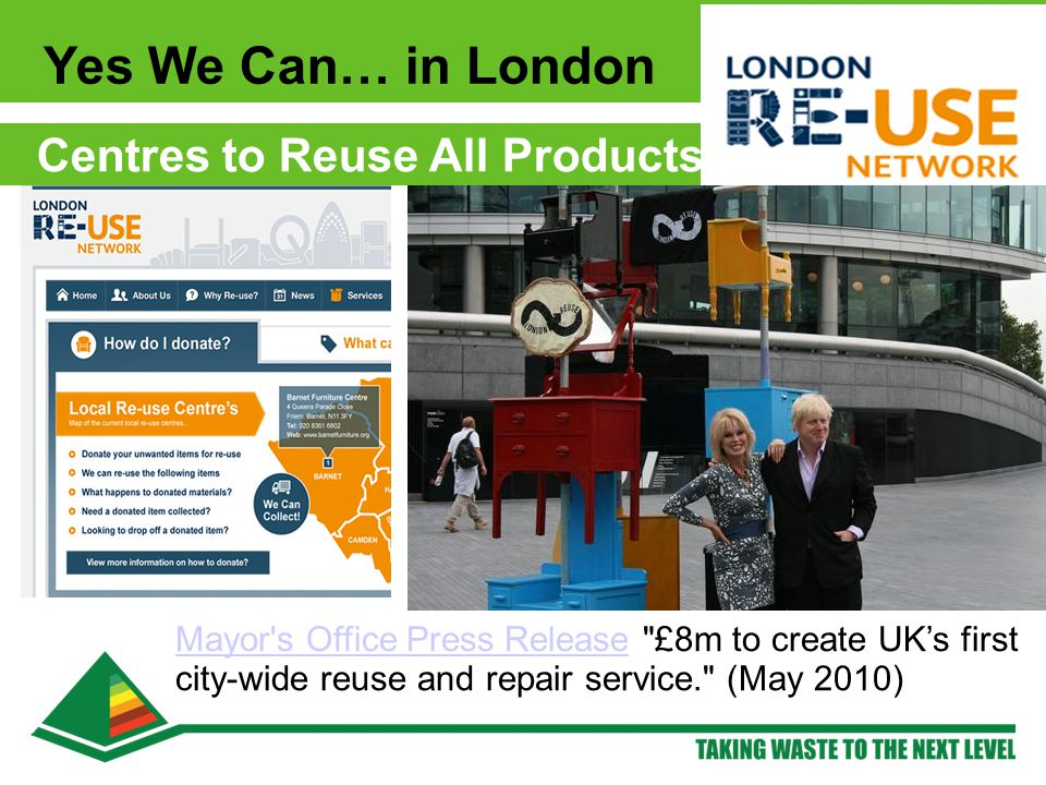 Yes We Can… in London Centres to Reuse All Products Mayor's Office Press ReleaseMayor's Office Press Release