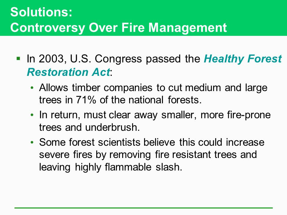 Solutions: Controversy Over Fire Management  In 2003, U.S.