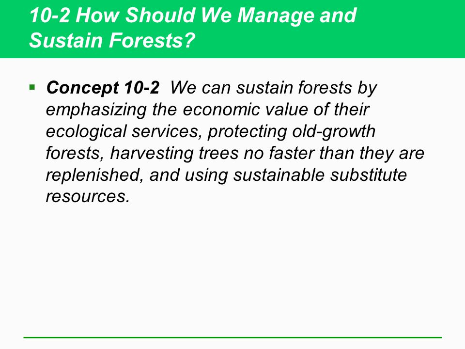 10-2 How Should We Manage and Sustain Forests.