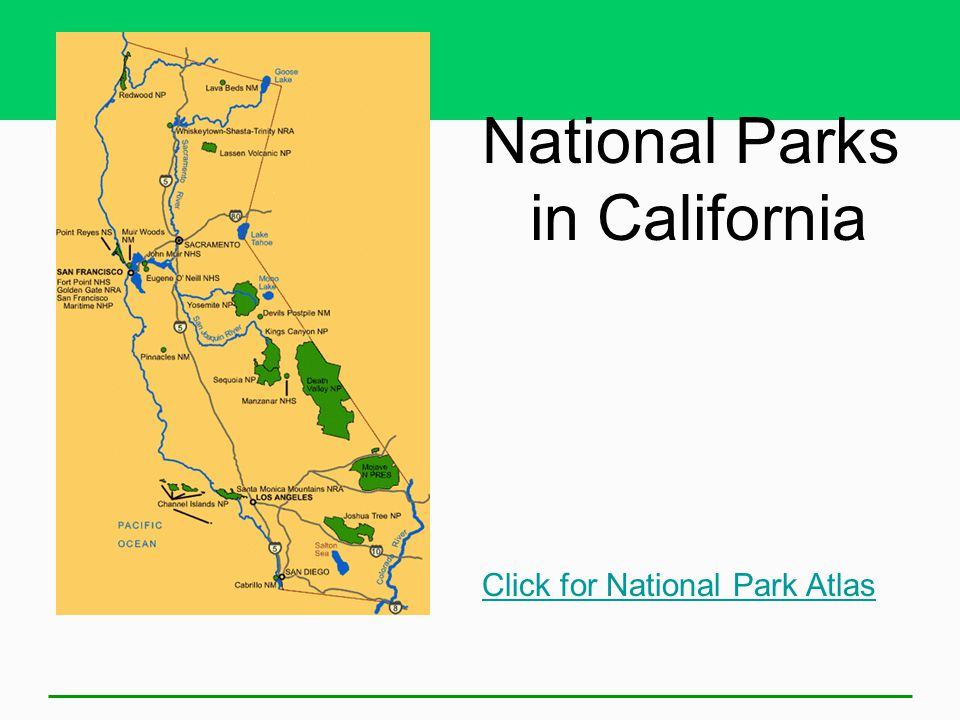 Click for National Park Atlas National Parks in California