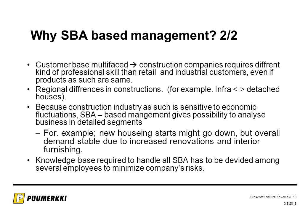Presentation/Kirsi Kekomäki 10 3.5.2015 Why SBA based management.