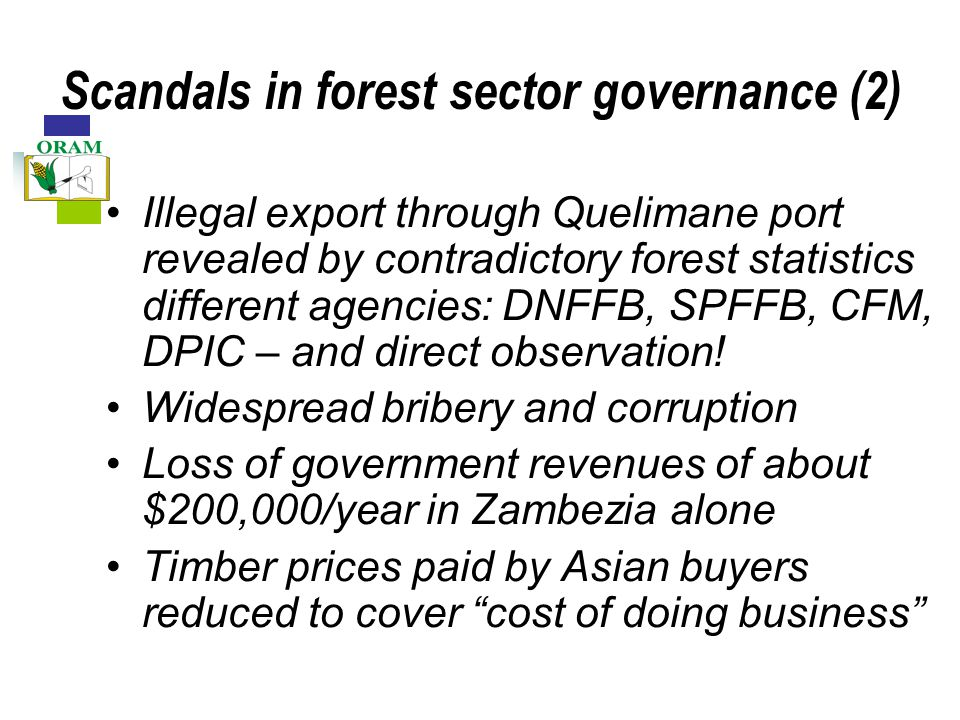 Scandals in forest sector governance (2) Illegal export through Quelimane port revealed by contradictory forest statistics different agencies: DNFFB, SPFFB, CFM, DPIC – and direct observation.