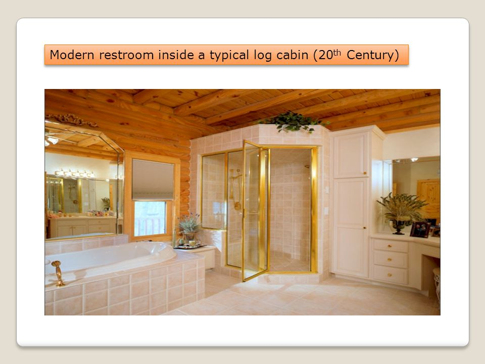 Modern restroom inside a typical log cabin (20 th Century)