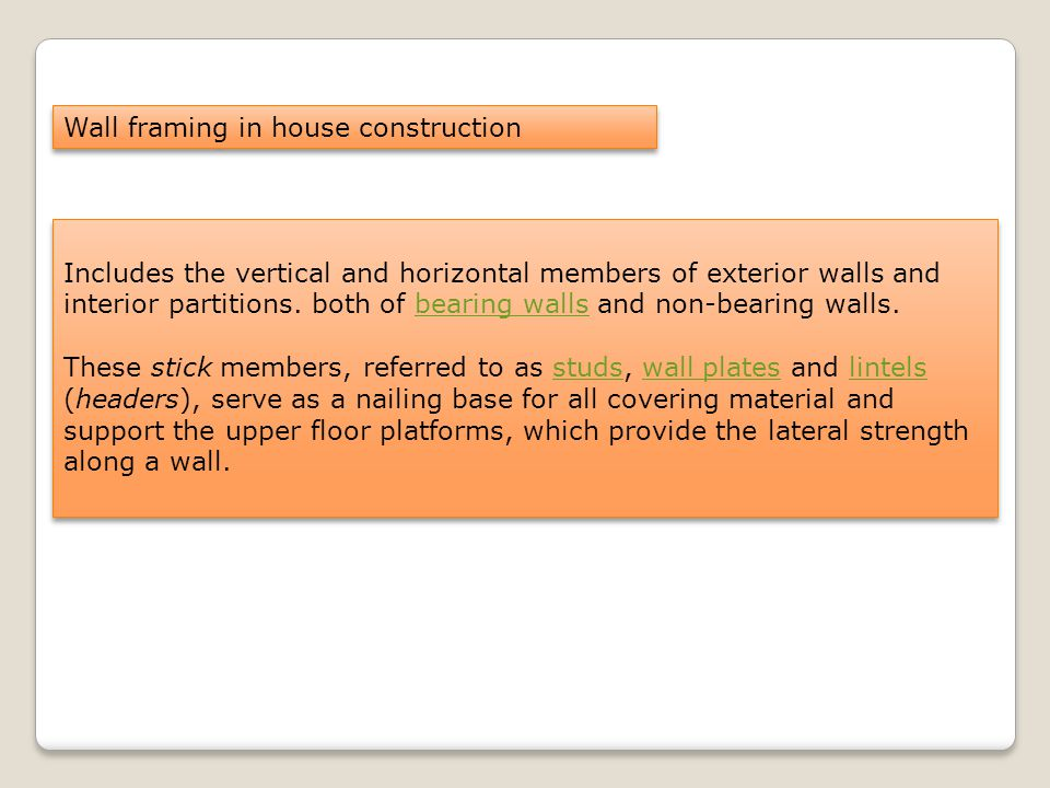 Includes the vertical and horizontal members of exterior walls and interior partitions.