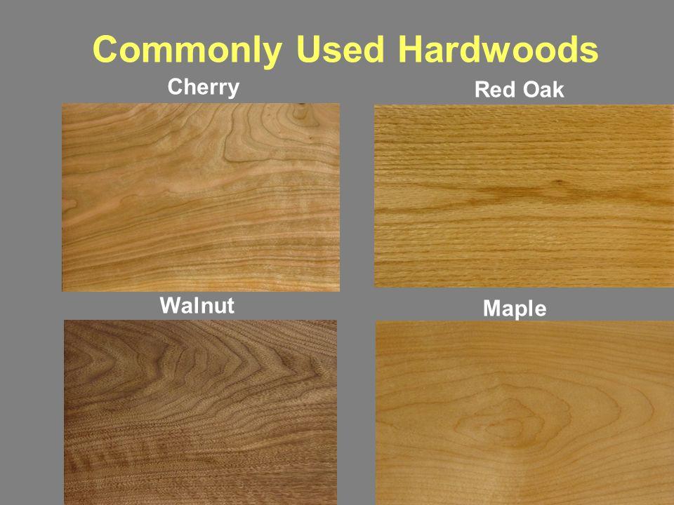 Commonly Used Hardwoods Red Oak Maple Walnut Cherry