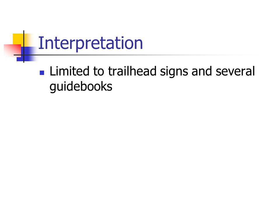 Interpretation Limited to trailhead signs and several guidebooks