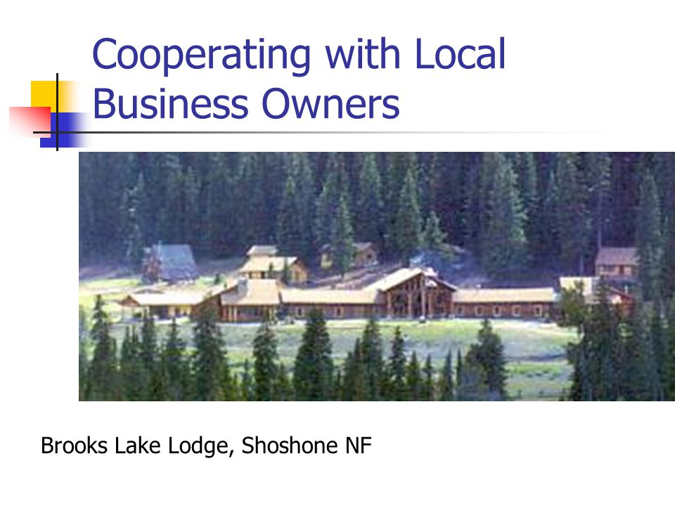 Cooperating with Local Business Owners Brooks Lake Lodge, Shoshone NF