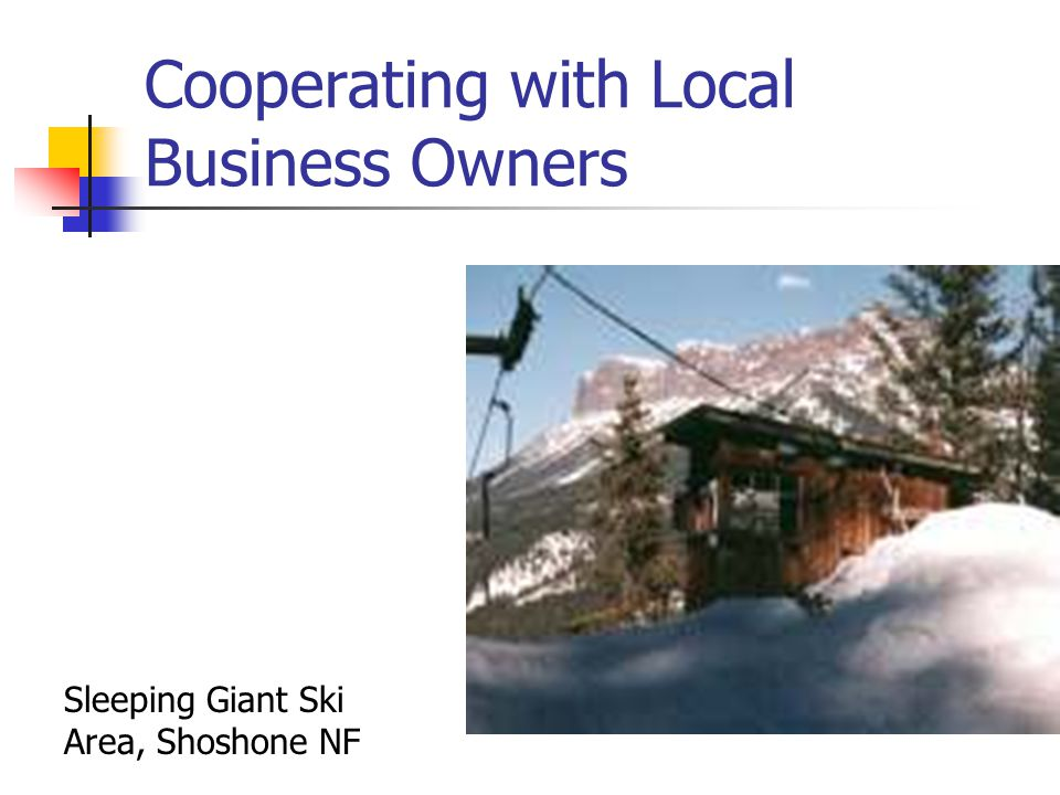 Cooperating with Local Business Owners Sleeping Giant Ski Area, Shoshone NF