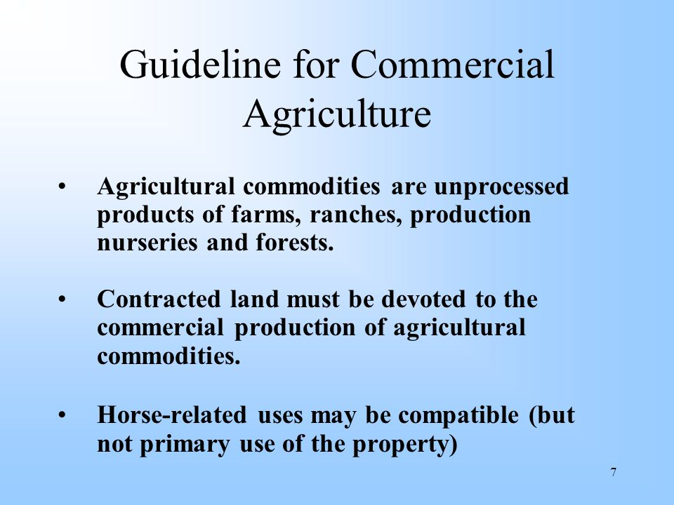 8 Guideline for Commercial Agriculture Evaluation criteria focus on four elements: 1.
