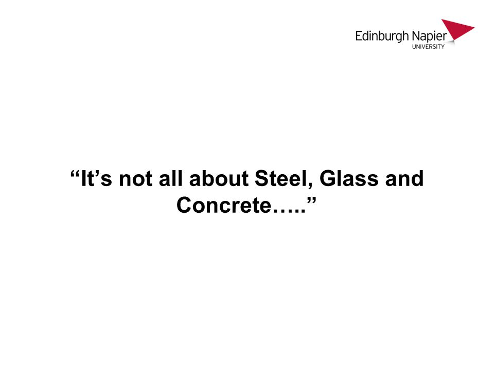 It's not all about Steel, Glass and Concrete…..