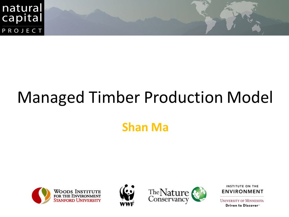 Managed Timber Production Model Shan Ma