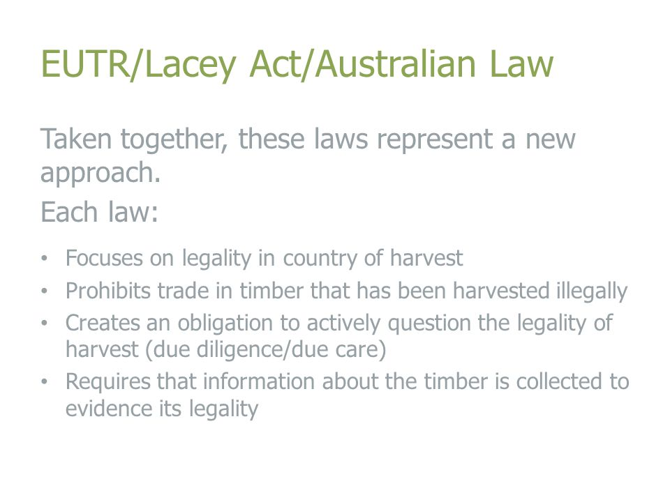 Australian Illegal Logging Bill Passed by House of Representatives in August 2012.