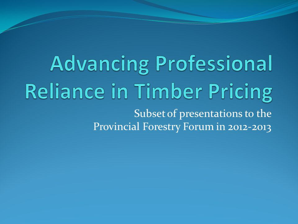 Subset of presentations to the Provincial Forestry Forum in 2012-2013