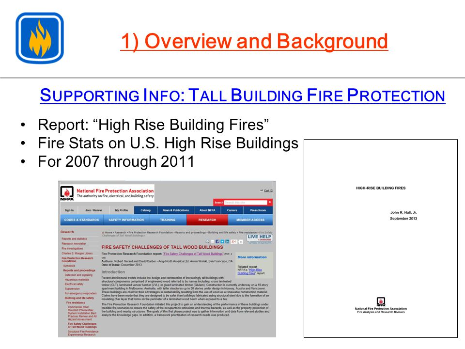 "S UPPORTING I NFO : T ALL B UILDING F IRE P ROTECTION 1) Overview and Background Report: ""High Rise Building Fires"" Fire Stats on U.S. High Rise Build"