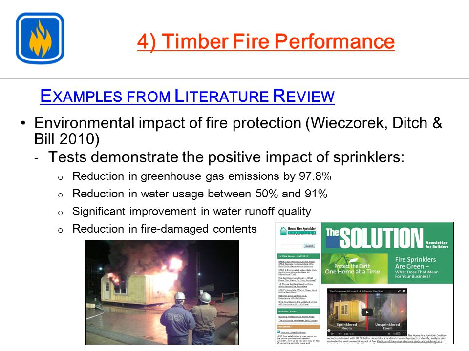 E XAMPLES FROM L ITERATURE R EVIEW Environmental impact of fire protection (Wieczorek, Ditch & Bill 2010) - Tests demonstrate the positive impact of s