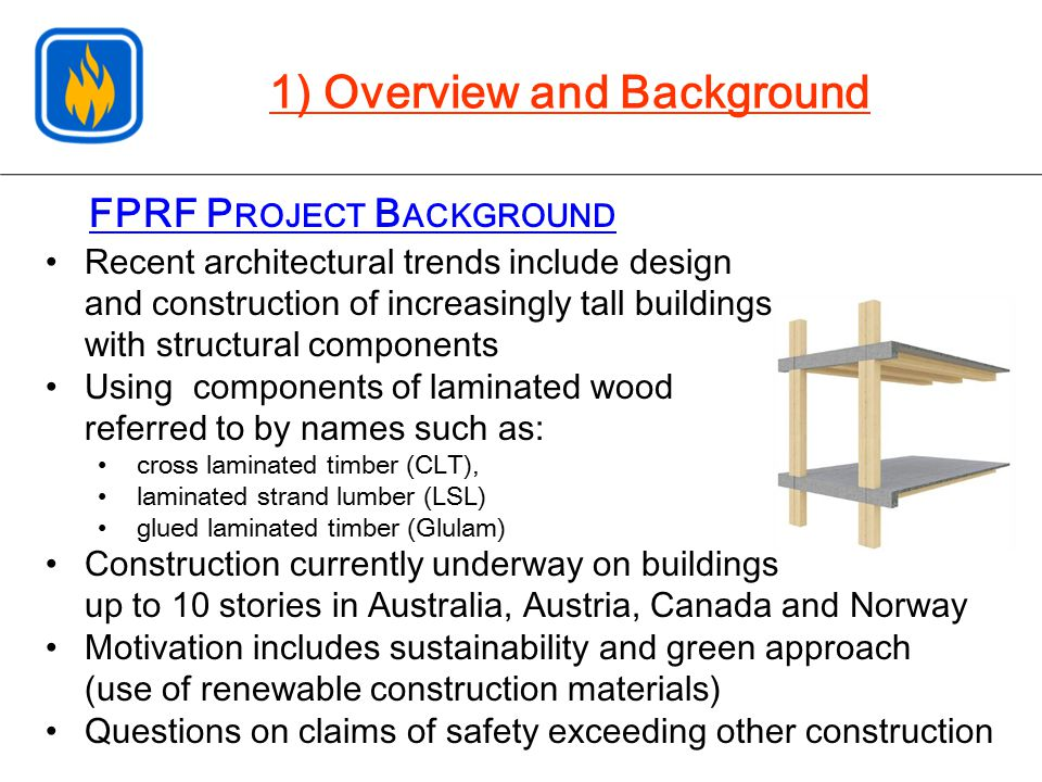 FPRF P ROJECT B ACKGROUND Recent architectural trends include design and construction of increasingly tall buildings with structural components Using