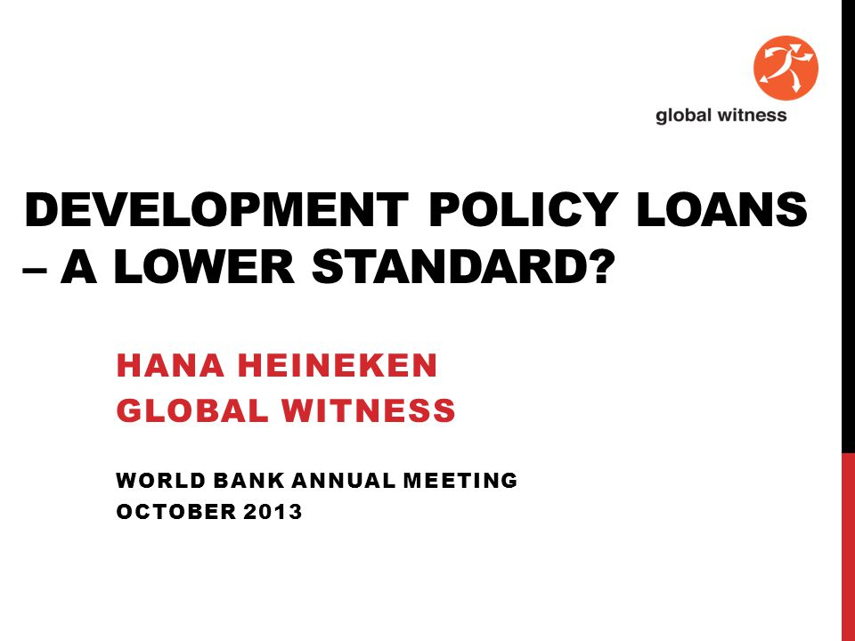 DEVELOPMENT POLICY LOANS – A LOWER STANDARD.
