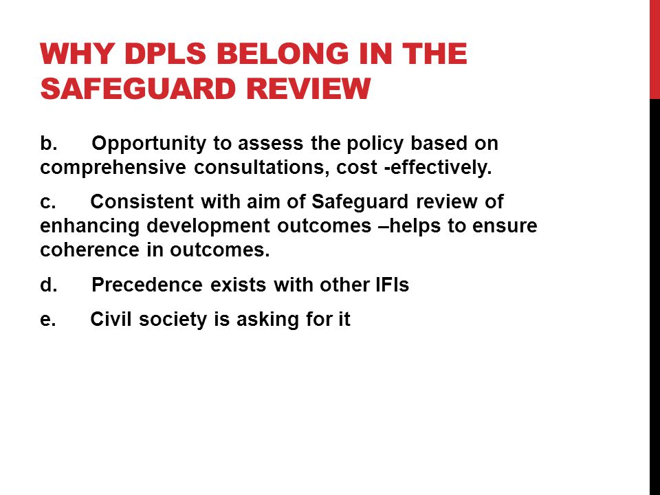 WHY DPLS BELONG IN THE SAFEGUARD REVIEW b.