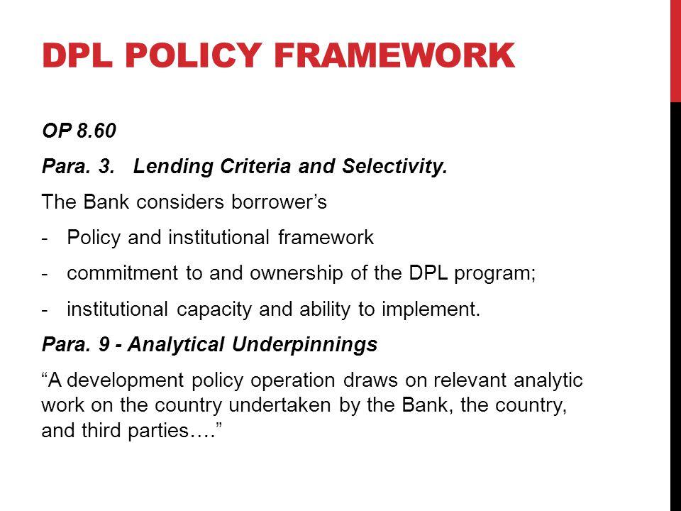 DPL POLICY FRAMEWORK OP 8.60 Para. 3. Lending Criteria and Selectivity.