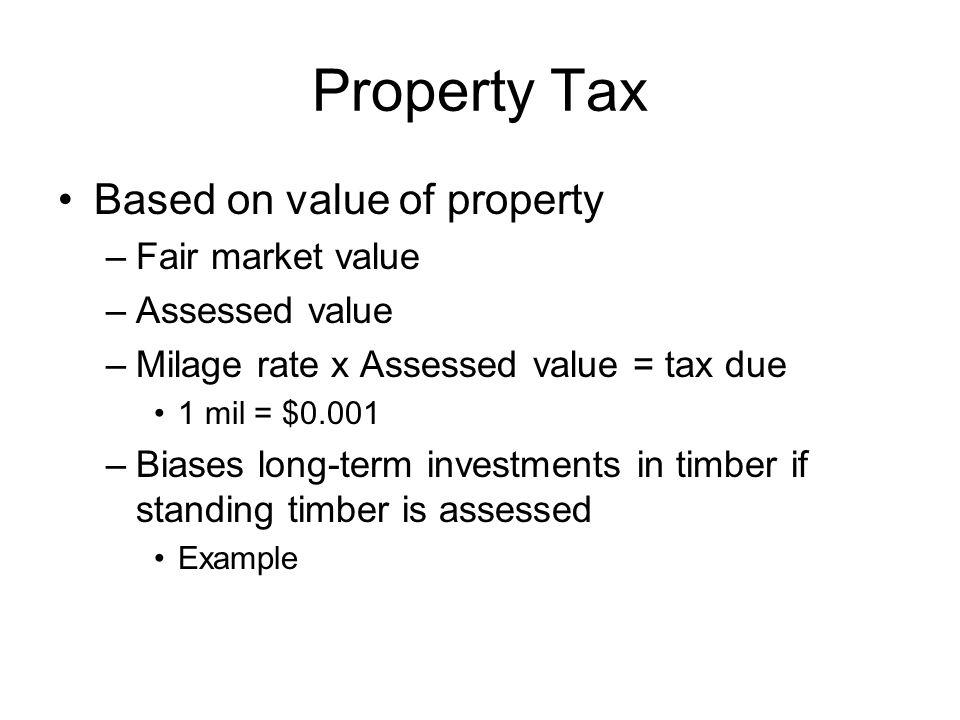 Impact of Ad Valorem Tax on Timber Land – increase $50 per year Timber – increase 6% per year Assessed value – 10% of market value Milage – 100, i.e.