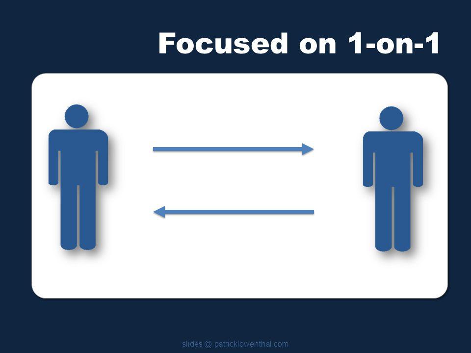Focused on 1-on-1 slides @ patricklowenthal.com