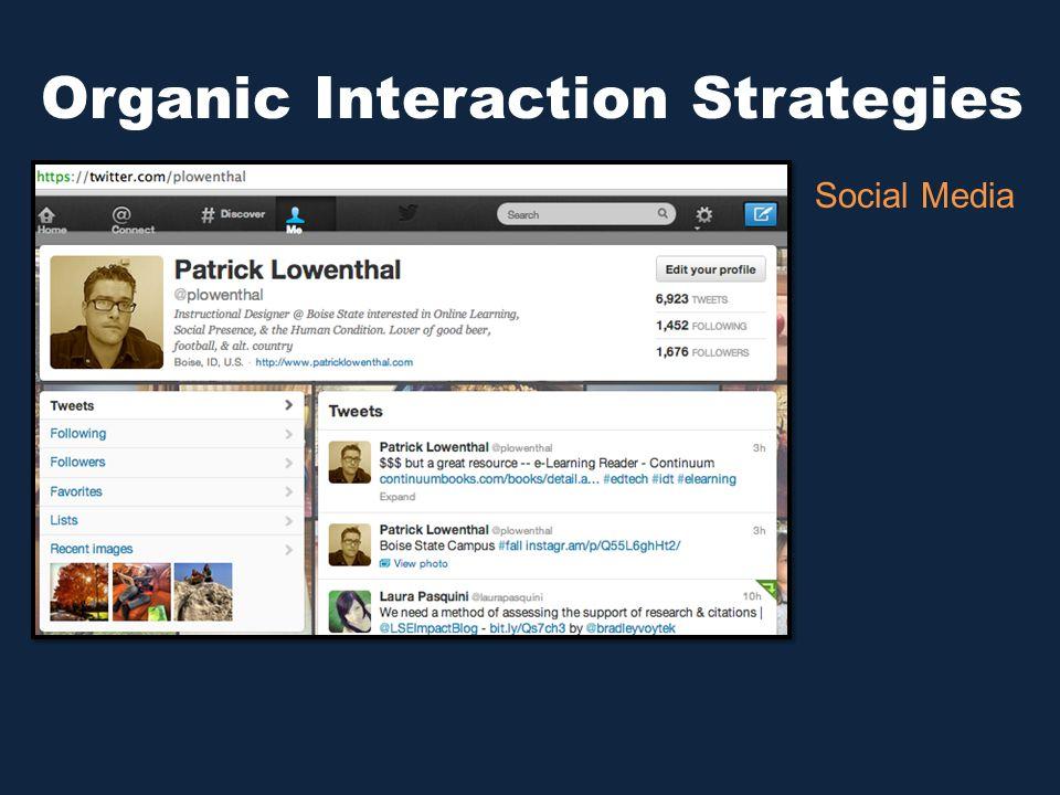Organic Interaction Strategies Social Media