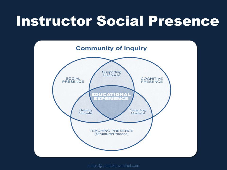 Instructor Social Presence slides @ patricklowenthal.com