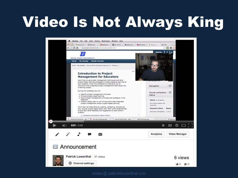 Video Is Not Always King slides @ patricklowenthal.com