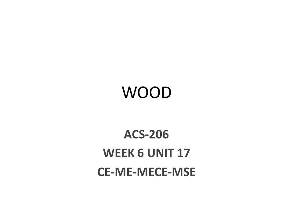 WOOD ACS-206 WEEK 6 UNIT 17 CE-ME-MECE-MSE